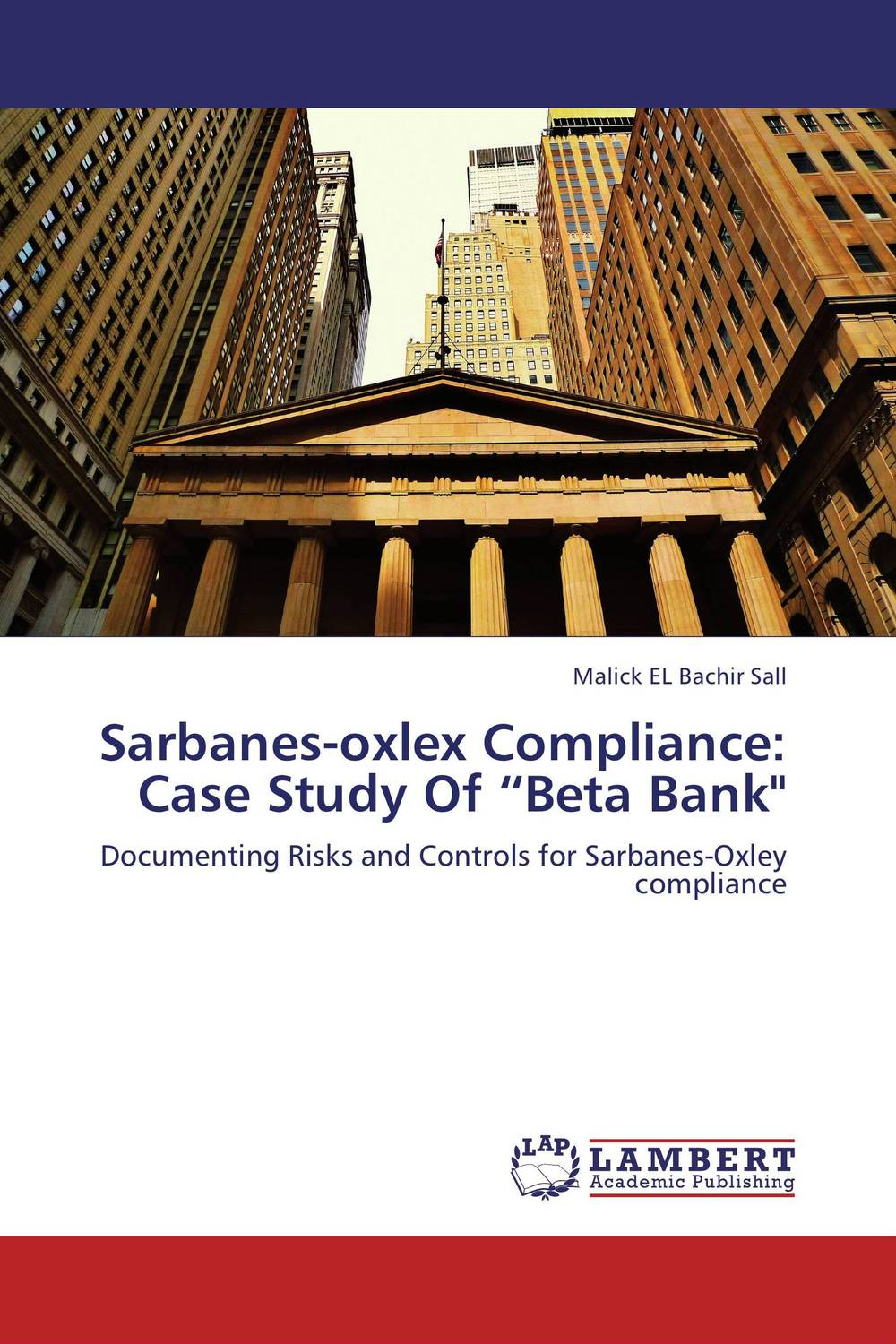 "Sarbanes-oxlex Compliance: Case Study Of ""Beta Bank david jackman the compliance revolution"