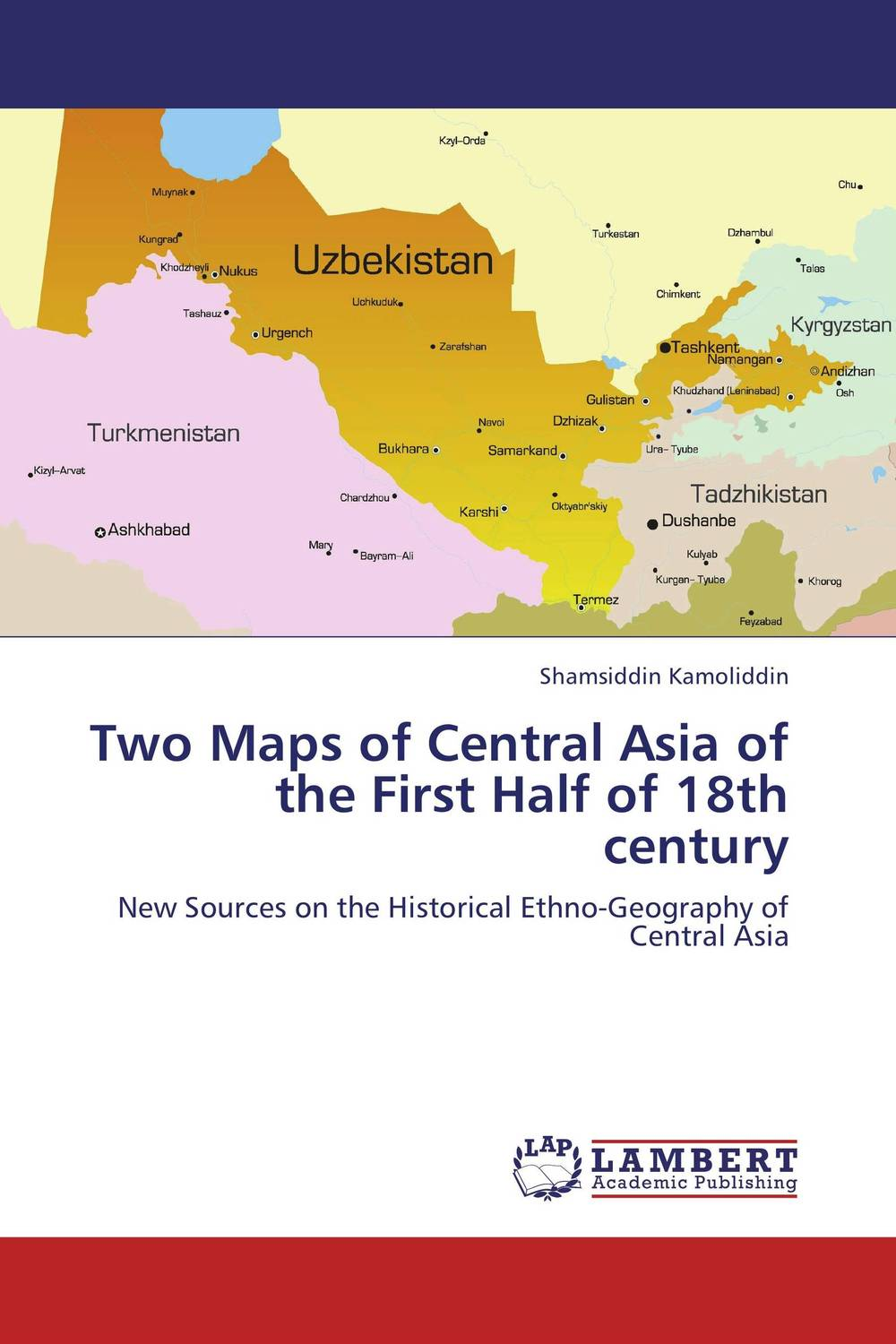 Two Maps of Central Asia of the First Half of 18th century clio in the italian garden – twenty–first century studies in historical methods and theoretical perspectives