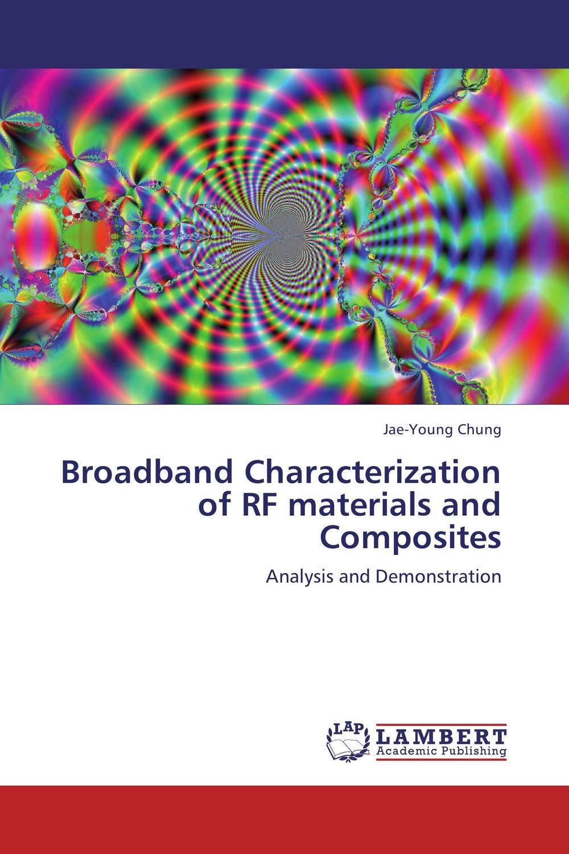Broadband Characterization of RF materials and Composites purnima sareen sundeep kumar and rakesh singh molecular and pathological characterization of slow rusting in wheat
