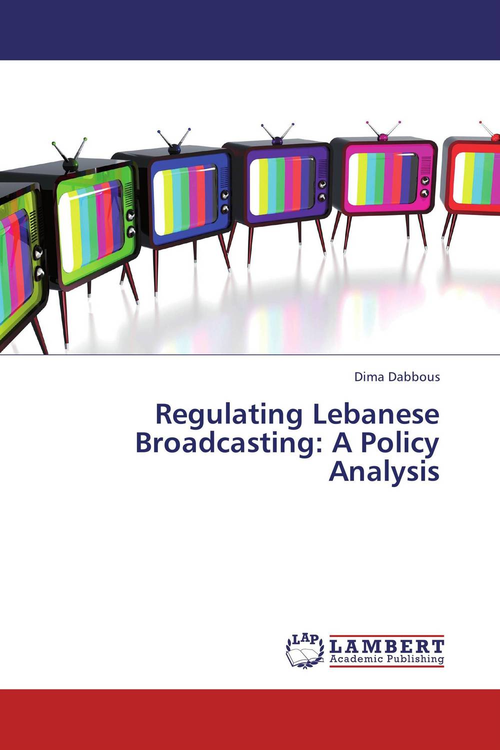 Regulating Lebanese Broadcasting: A Policy Analysis the history of england volume 3 civil war