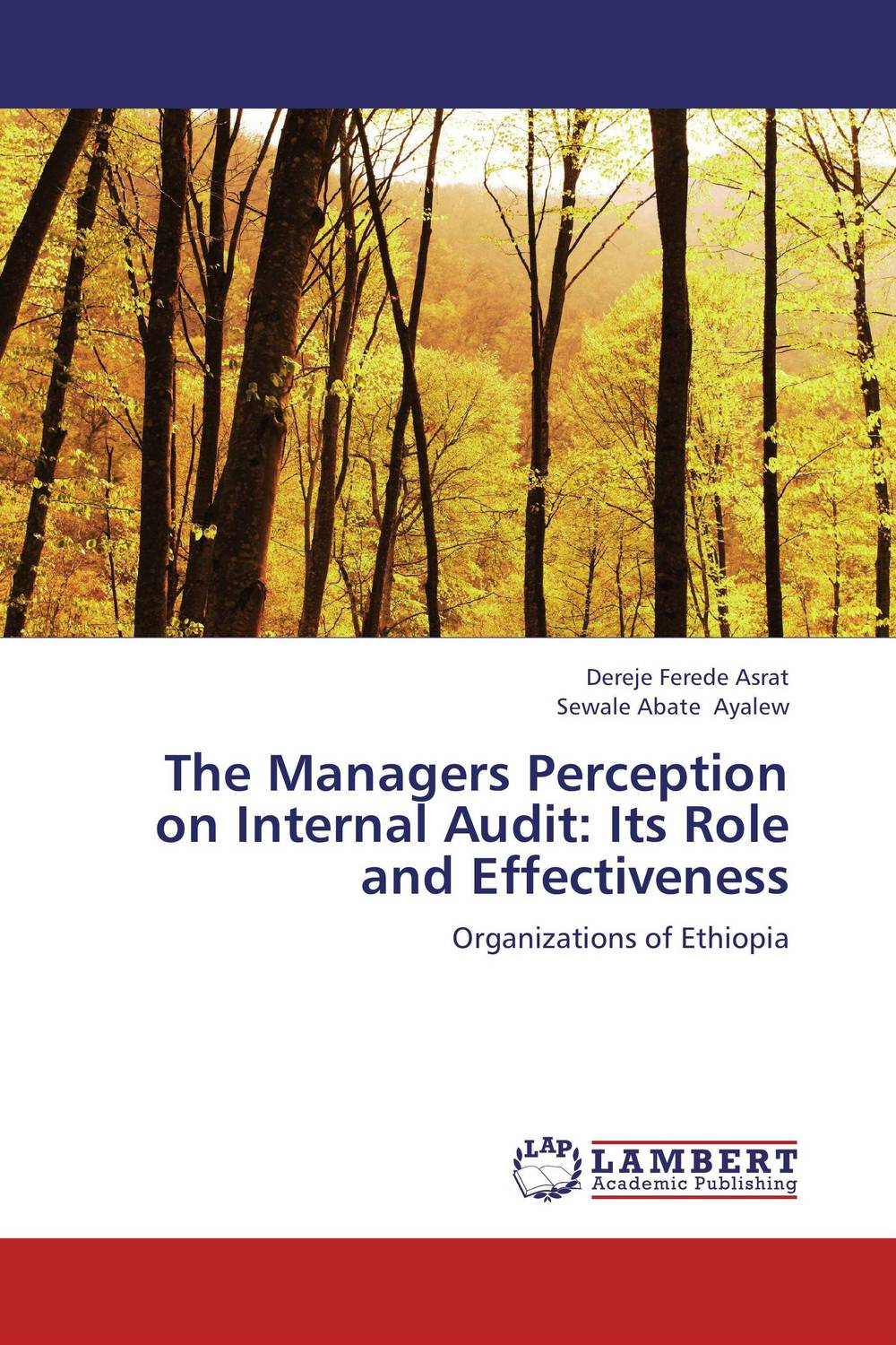 The Managers Perception on Internal Audit: Its Role and Effectiveness