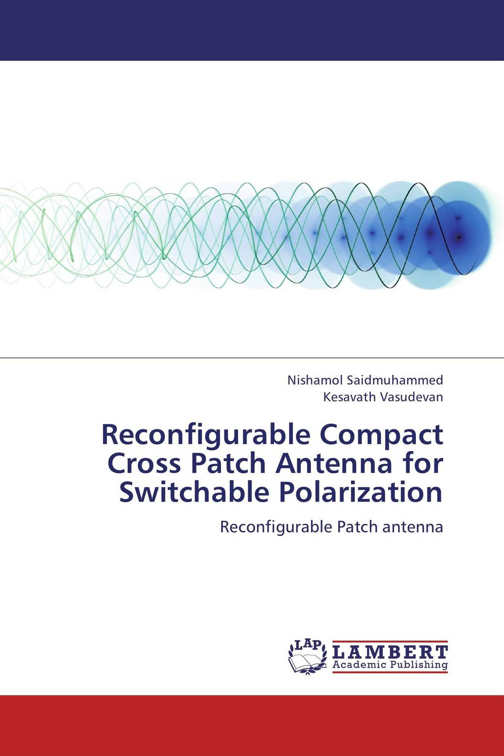 Reconfigurable Compact Cross Patch Antenna for Switchable Polarization ittetsu taniguchi masaharu imai and francky catthoor design methodology for reconfigurable processors