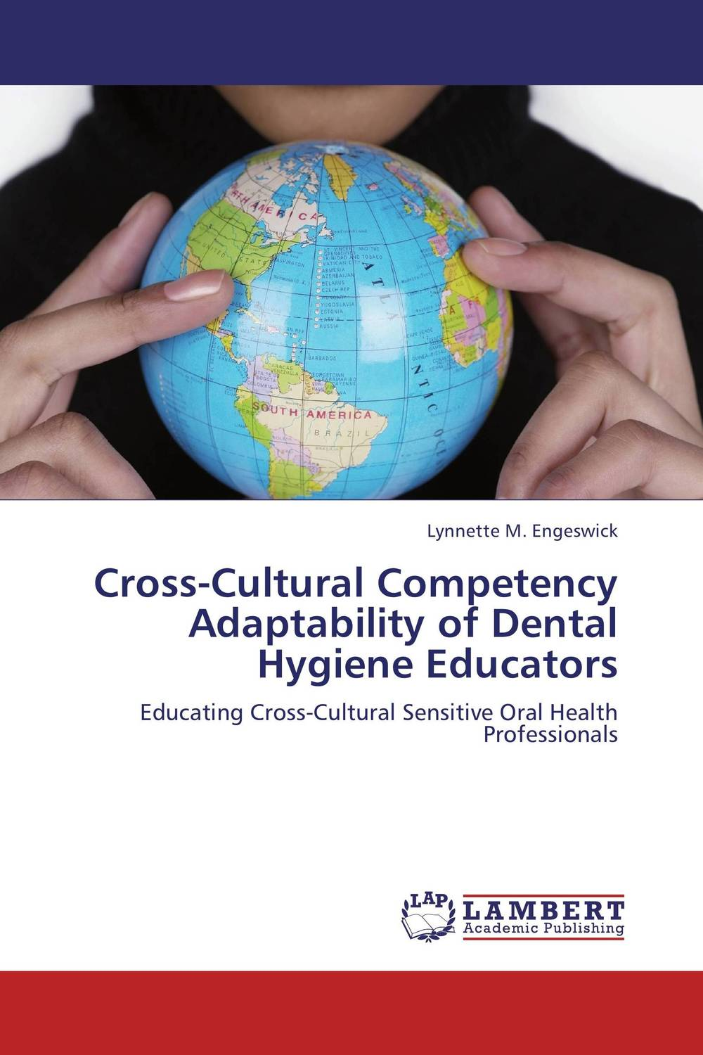 Cross-Cultural Competency Adaptability of Dental Hygiene Educators