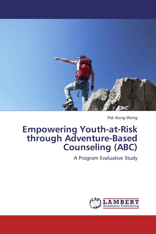 купить Empowering Youth-at-Risk through Adventure-Based Counseling (ABC) онлайн