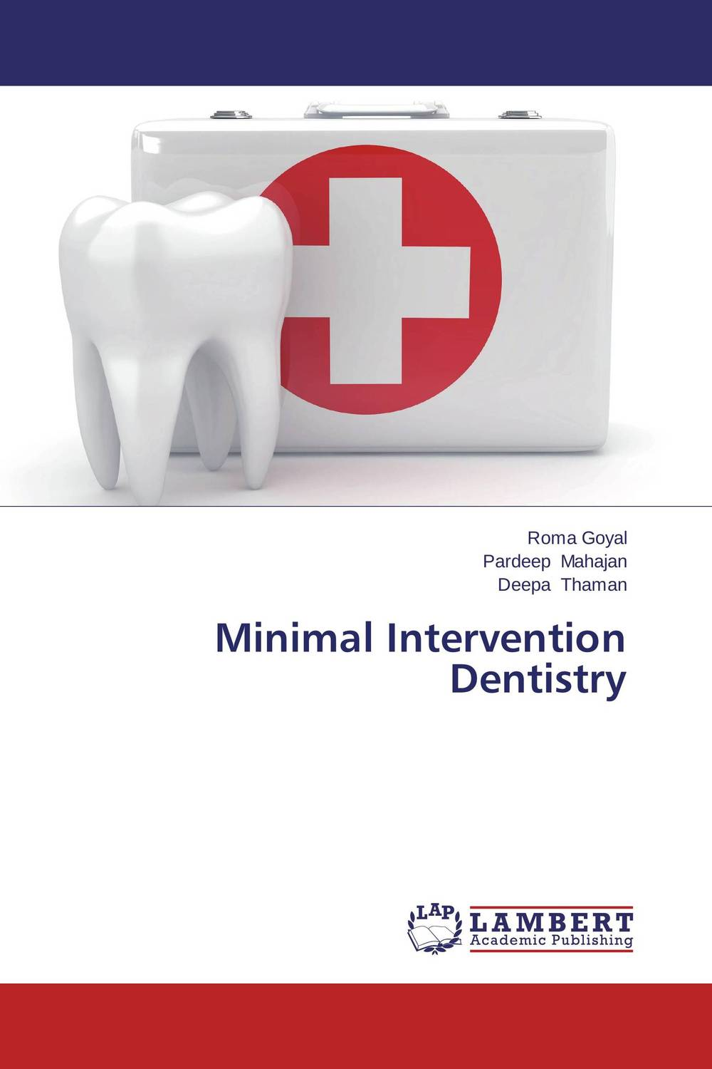 Minimal Intervention Dentistry shalu mahajan and anupam agarwal minimally invasive dentistry