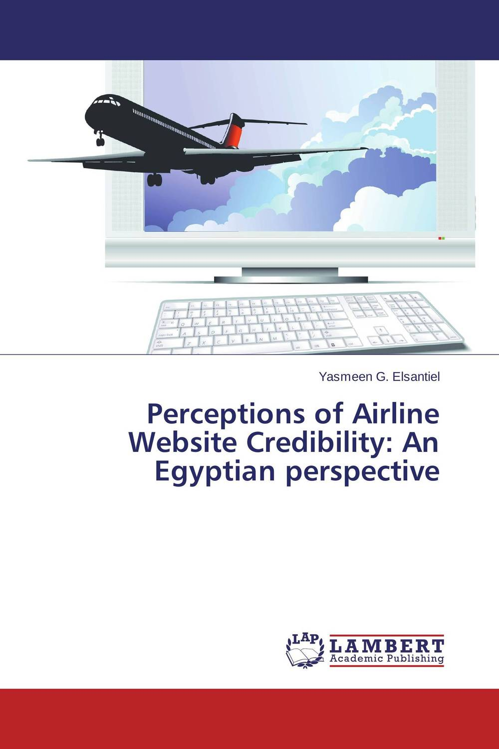 Perceptions of Airline Website Credibility: An Egyptian perspective the credibility of credit ratings