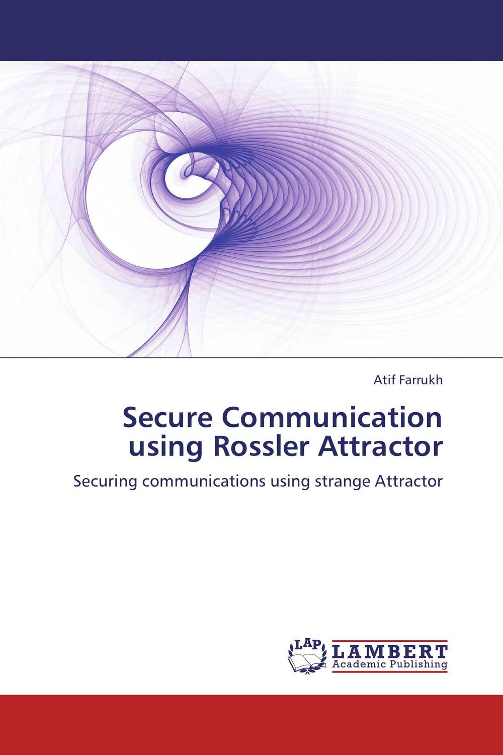 Secure Communication using Rossler Attractor beate rossler the value of privacy