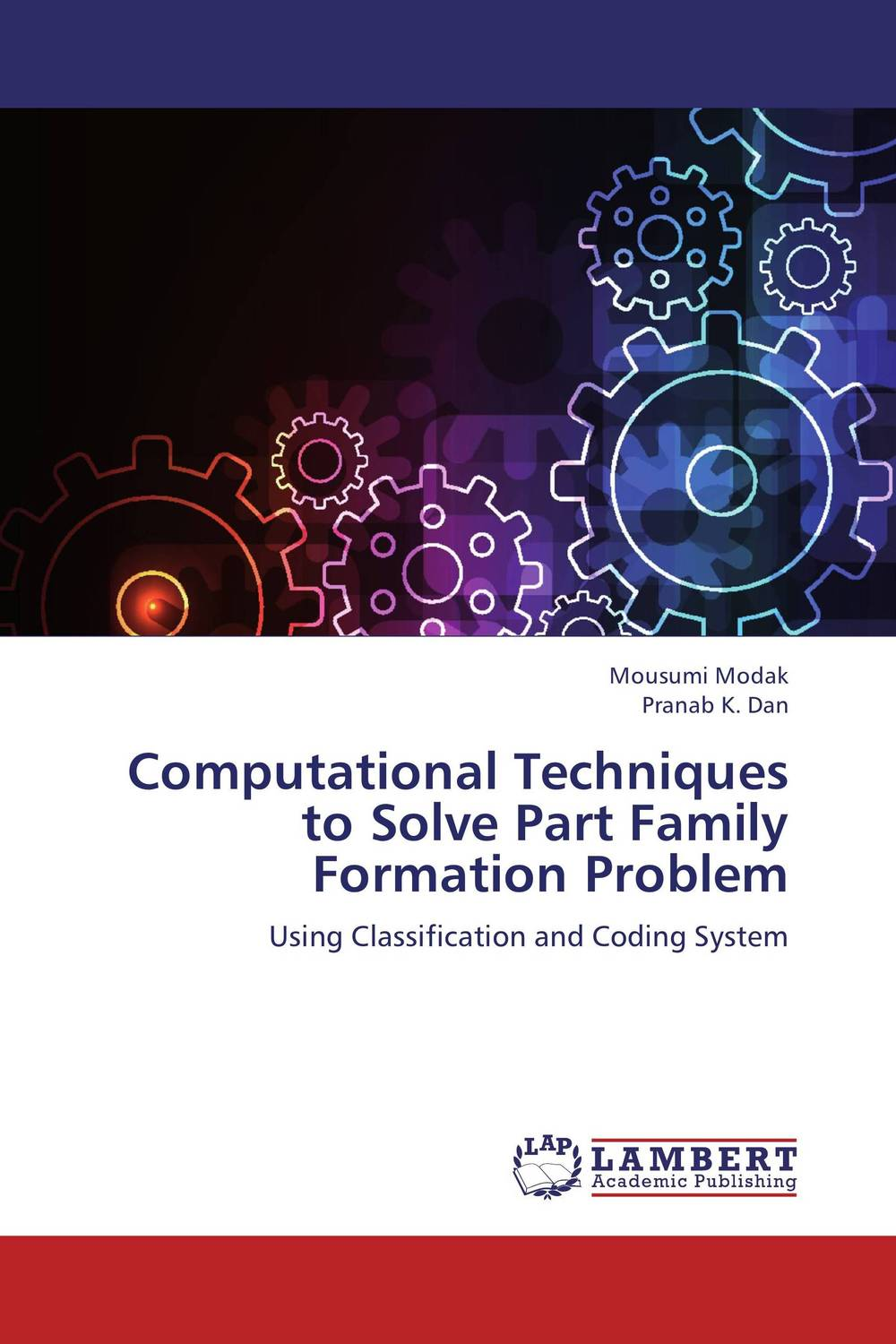 Computational Techniques to Solve Part Family Formation Problem clustering and optimization based image segmentation techniques