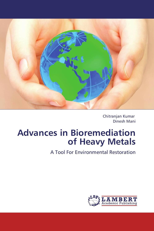 Advances in Bioremediation of Heavy Metals
