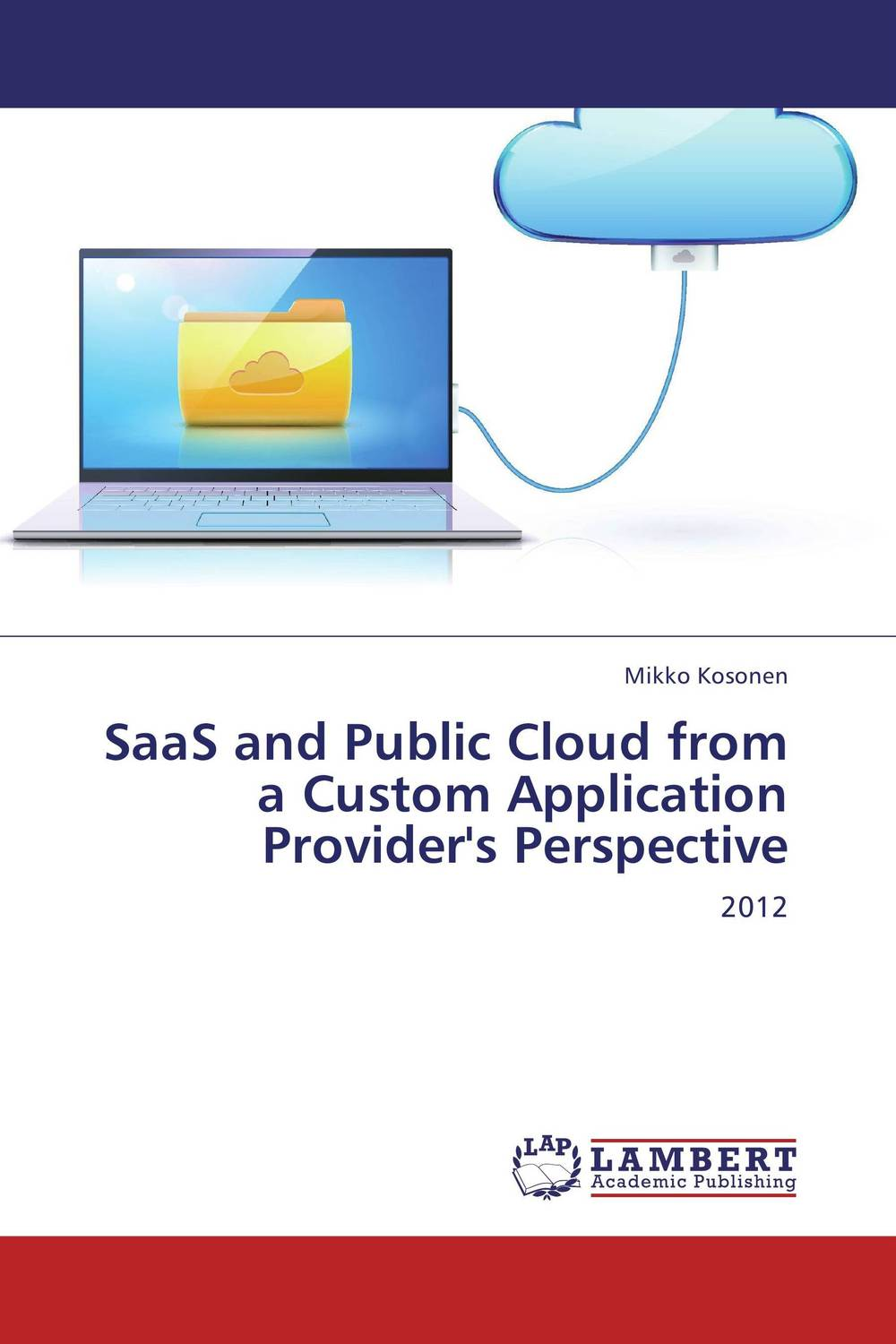 SaaS and Public Cloud from a Custom Application Provider's Perspective evolution towards cloud