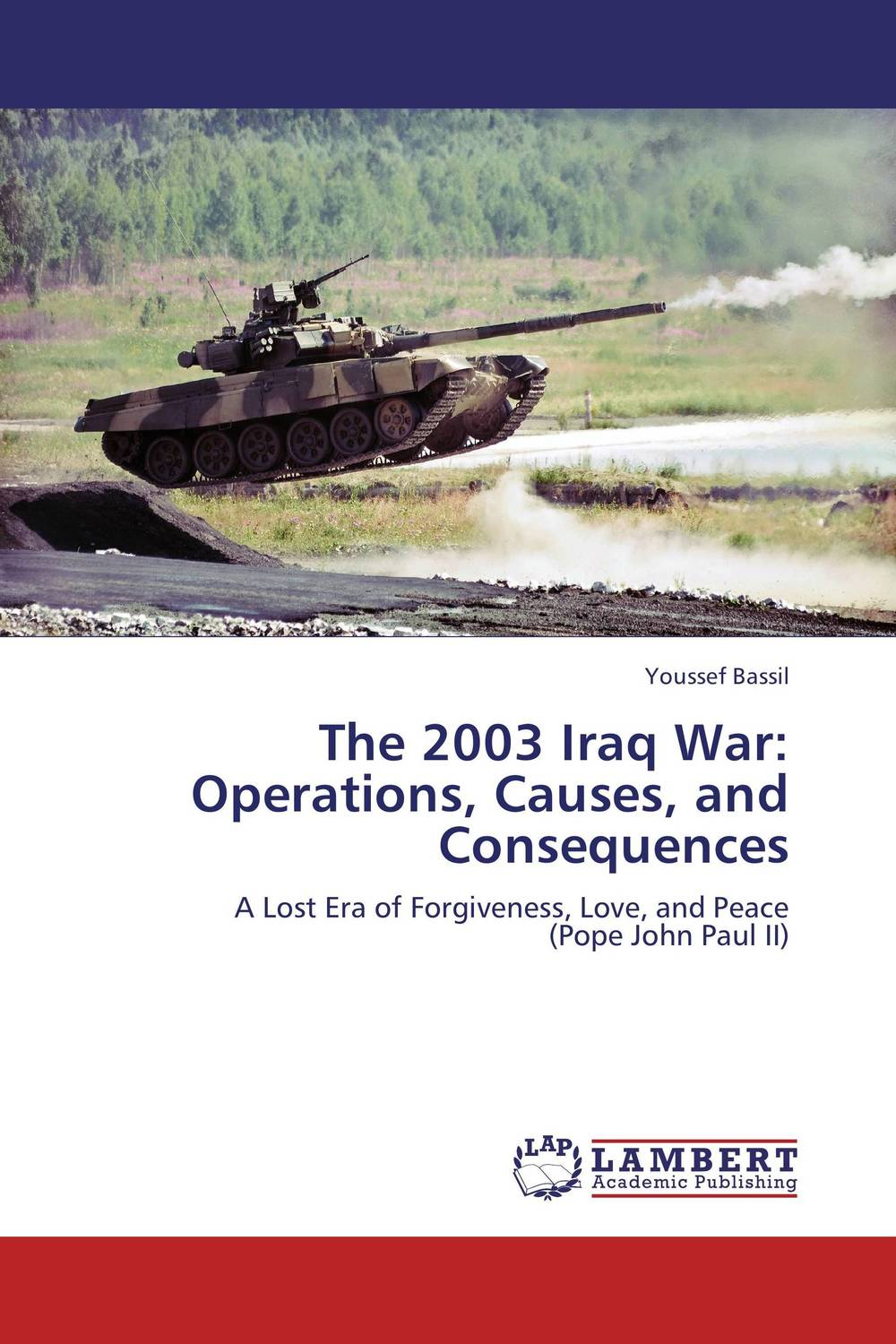 The 2003 Iraq War: Operations, Causes, and Consequences herbert george wells the war of the worlds