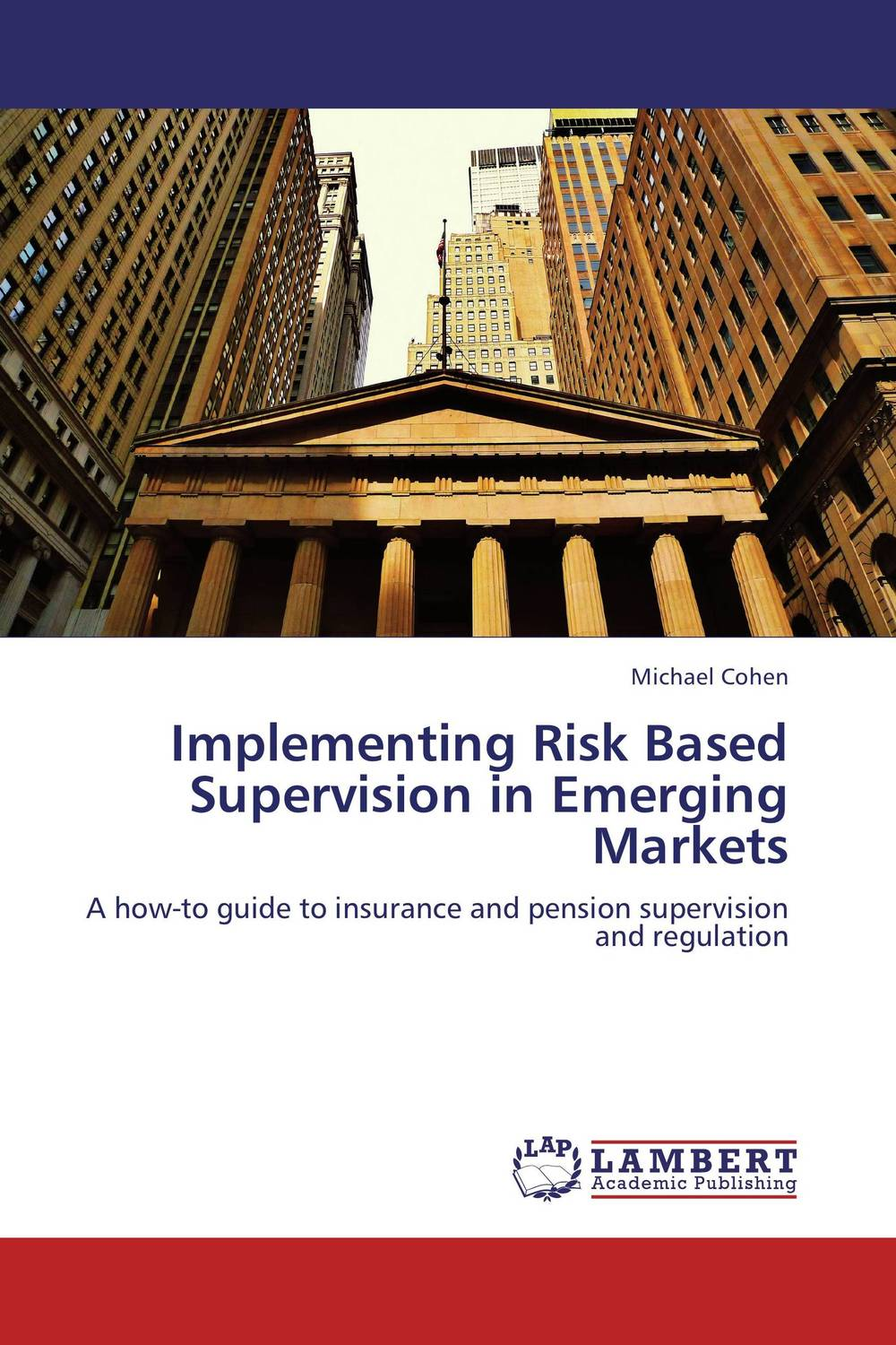 Implementing Risk Based Supervision in Emerging Markets