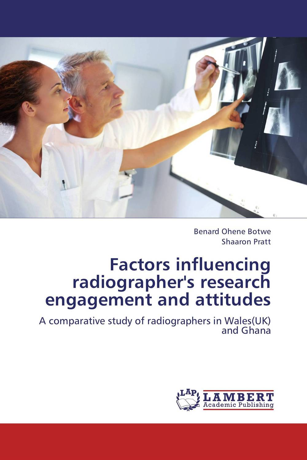 Factors influencing radiographer's research engagement and attitudes a radiography case study