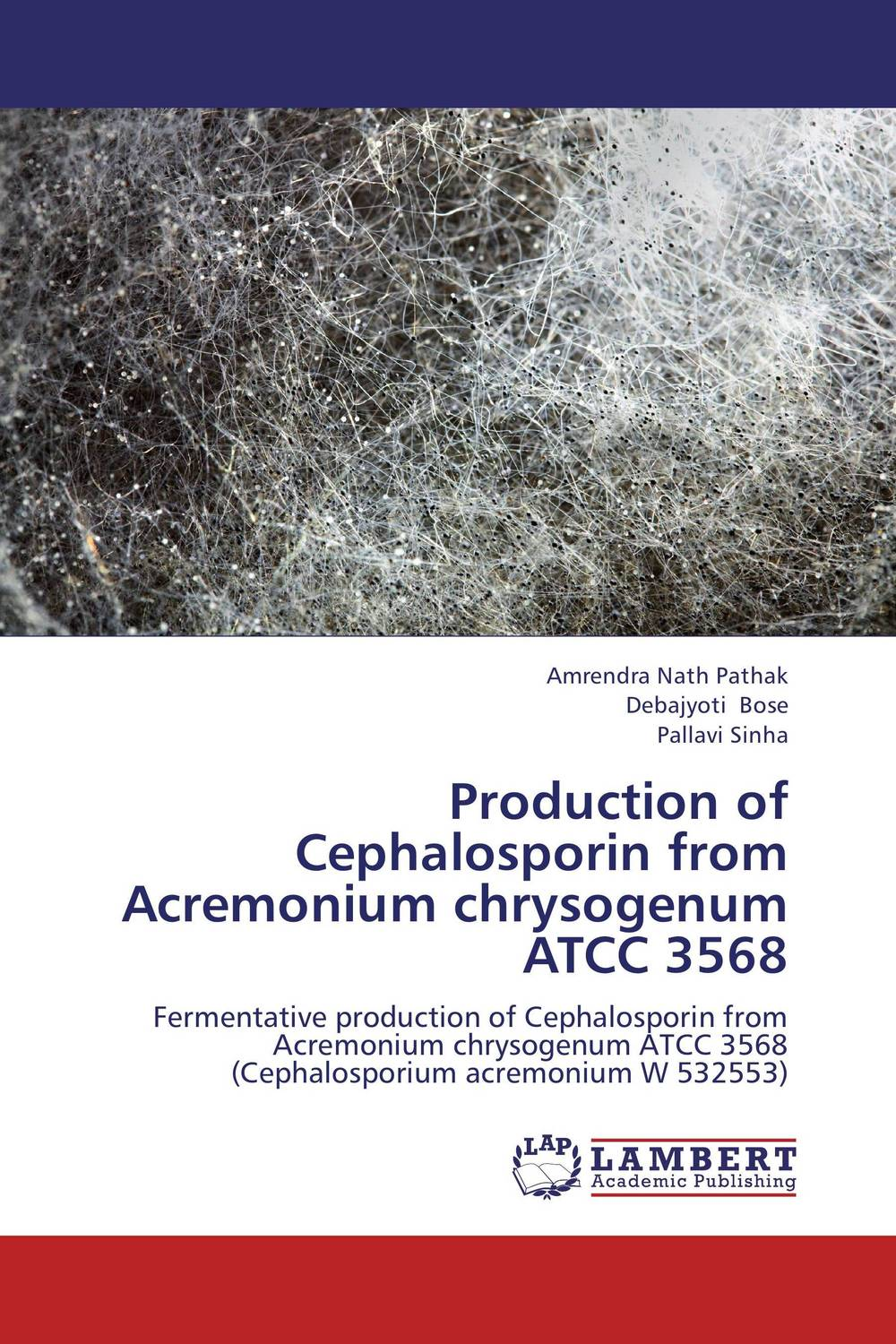 Production of Cephalosporin from Acremonium chrysogenum ATCC 3568 production and purification of laccase from white rot fungi