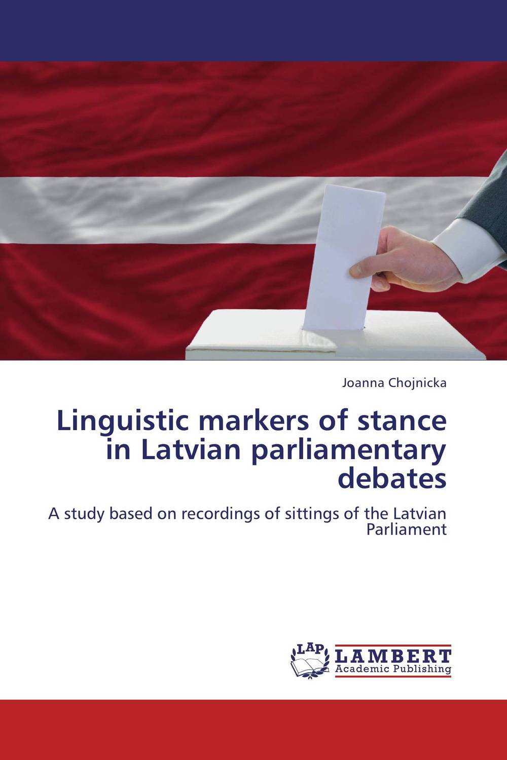 Linguistic markers of stance in Latvian parliamentary debates linguistic variation in a multilingual setting