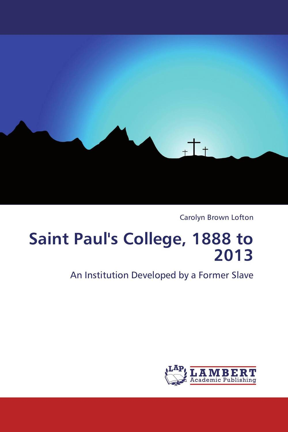 Saint Paul's College, 1888 to 2013