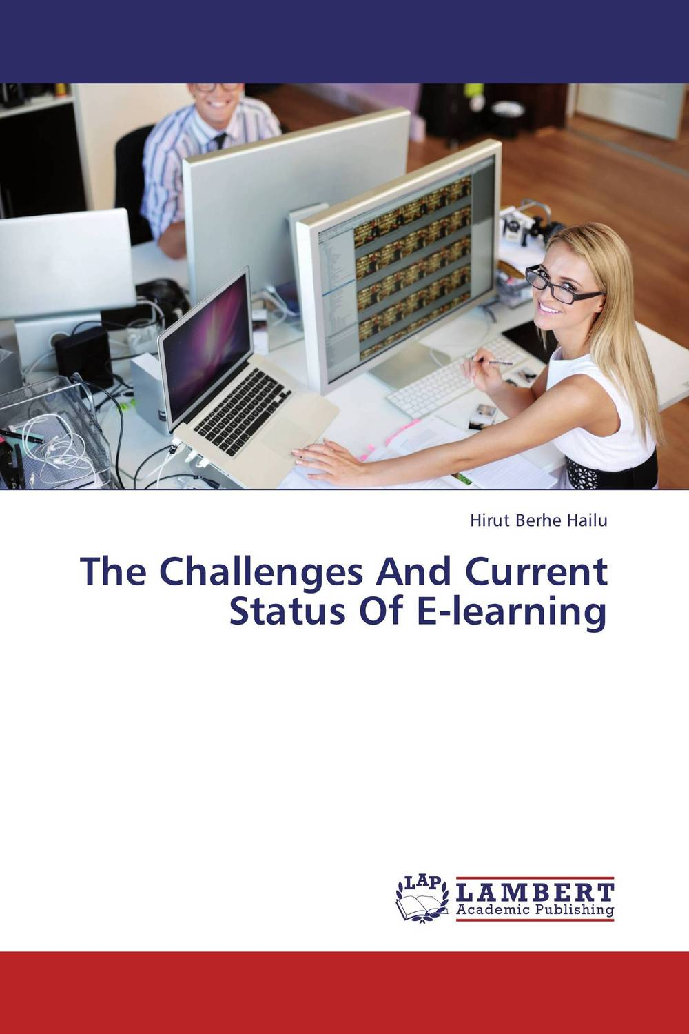 The Challenges And Current Status Of E-learning strategy for successful e learning implementation in higher education