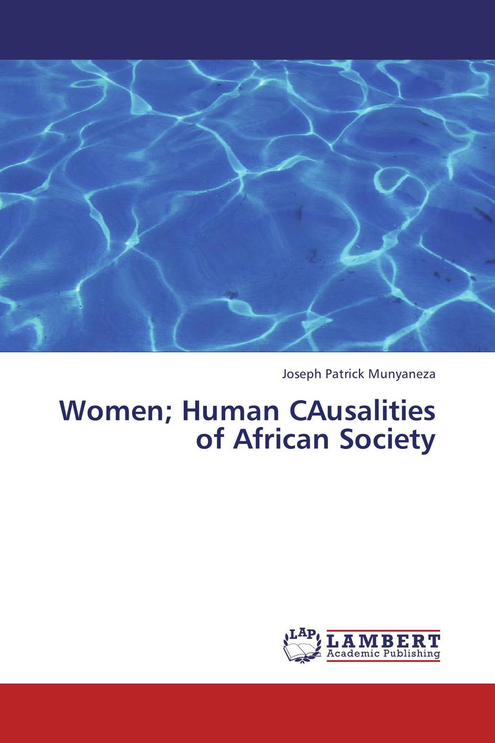 Women; Human CAusalities of African Society documents of the african commission on human and peoples rights volume ii 1999 2007