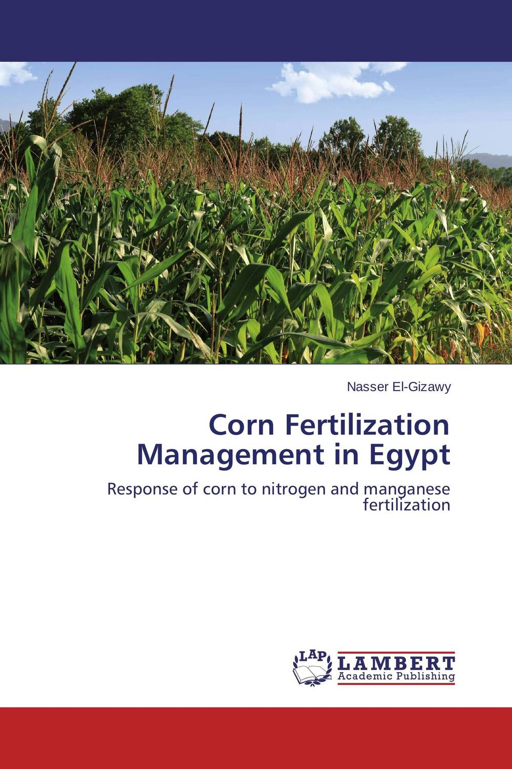 Corn Fertilization Management in Egypt cleto namoobe and rajender kumar nanwal growth yield and quality of sorghum as influenced by nitrogen levels