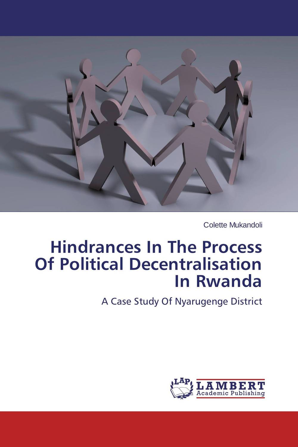 Hindrances In The Process Of Political Decentralisation In Rwanda a study of the religio political thought of abdurrahman wahid