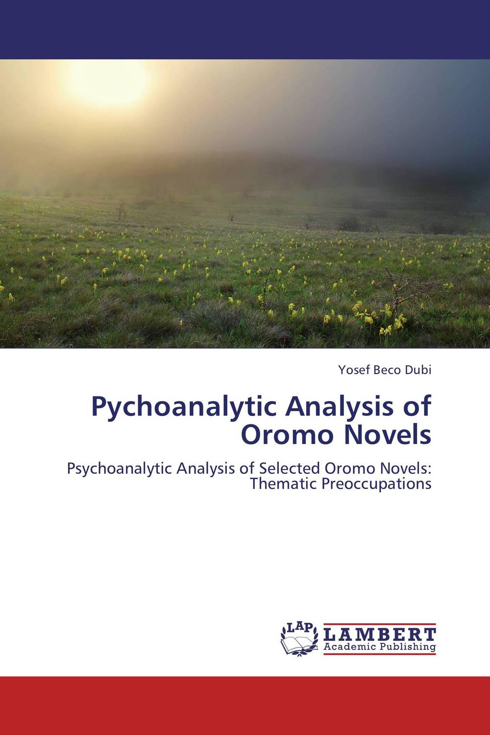 Pychoanalytic Analysis of Oromo Novels the common link