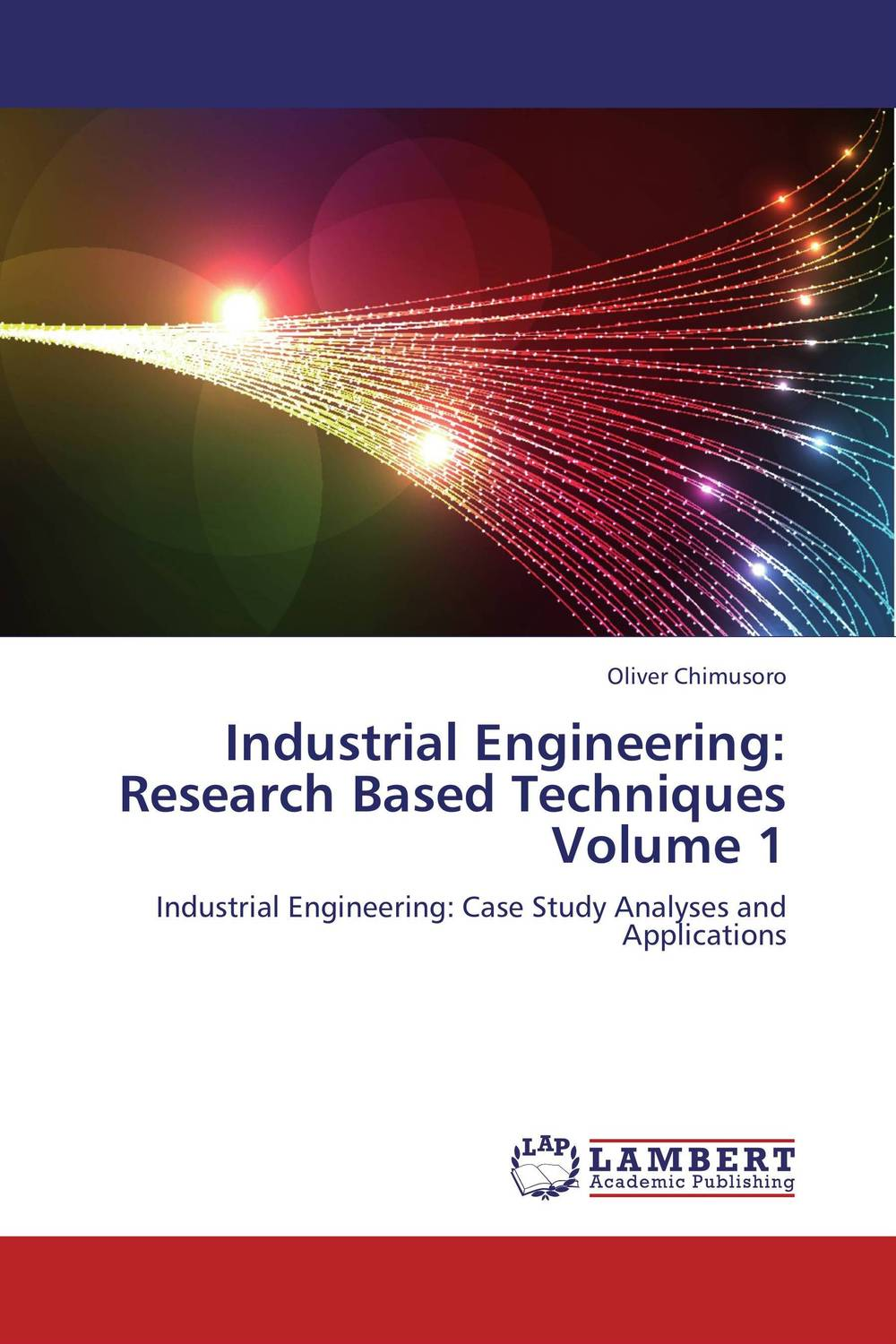 Industrial Engineering: Research Based Techniques Volume 1 soft computing based techniques in cellular manufacturing systems