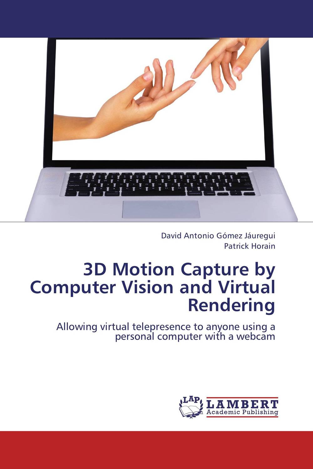 3D Motion Capture by Computer Vision and Virtual Rendering 3d object reconstruction using computer vision