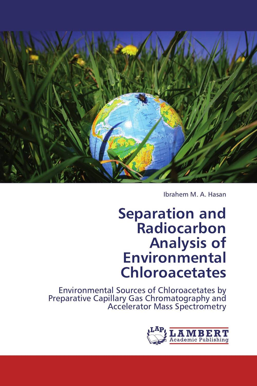 Separation and Radiocarbon  Analysis of  Environmental Chloroacetates separation and radiocarbon analysis of environmental chloroacetates
