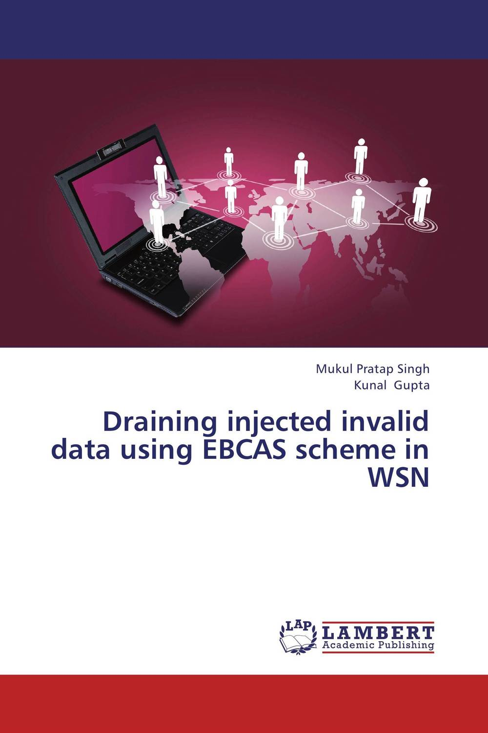 Draining injected invalid data using EBCAS scheme in WSN