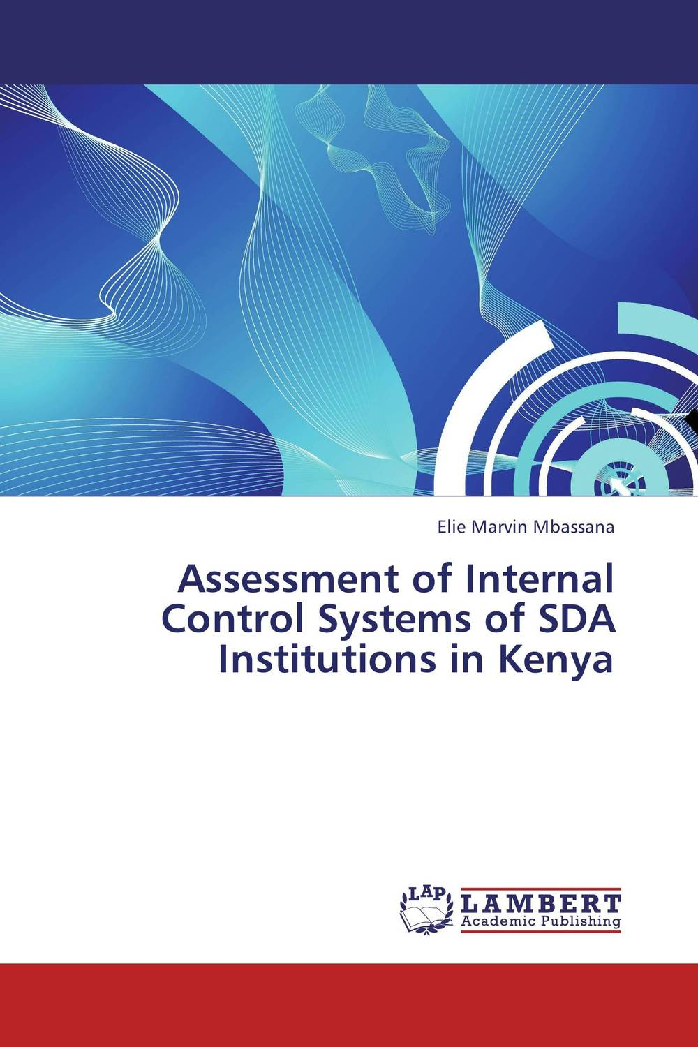 Assessment of Internal Control Systems of SDA Institutions in Kenya evaluation of the internal control practices