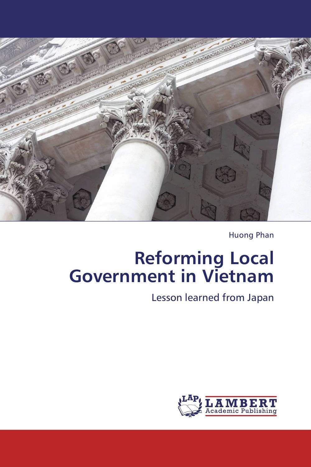 Reforming Local Government in Vietnam district substructures as agents of local governance