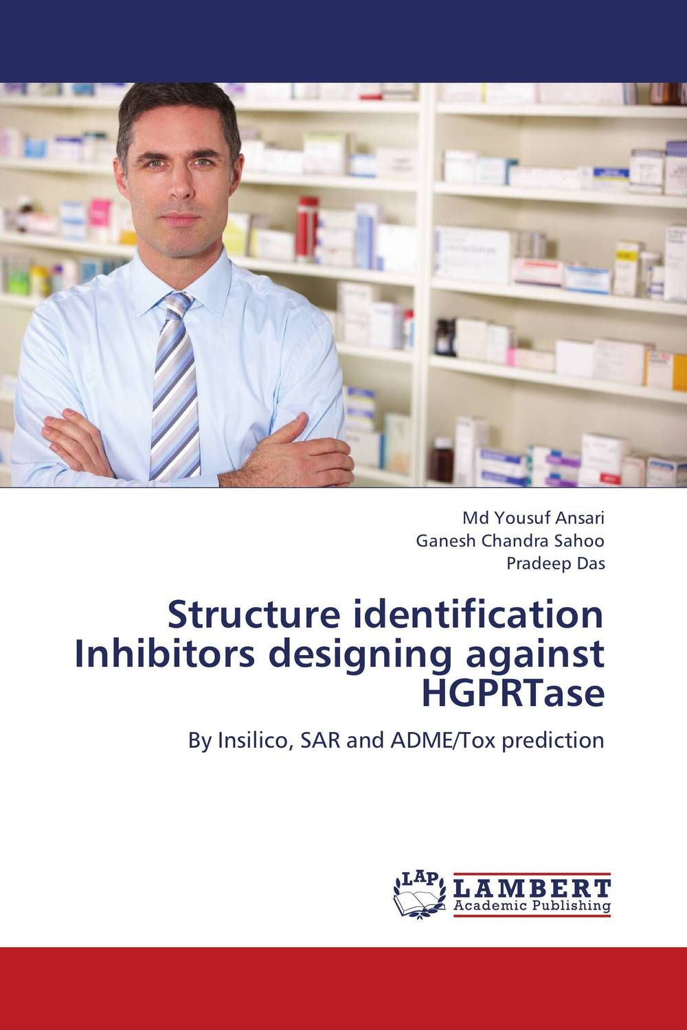 Structure identification Inhibitors designing against HGPRTase md yousuf ansari ganesh chandra sahoo and pradeep das structure identification inhibitors designing against hgprtase