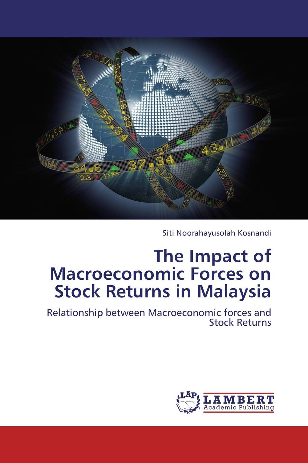 The Impact of Macroeconomic Forces on Stock Returns in Malaysia impact of stock market performance indices on economic growth