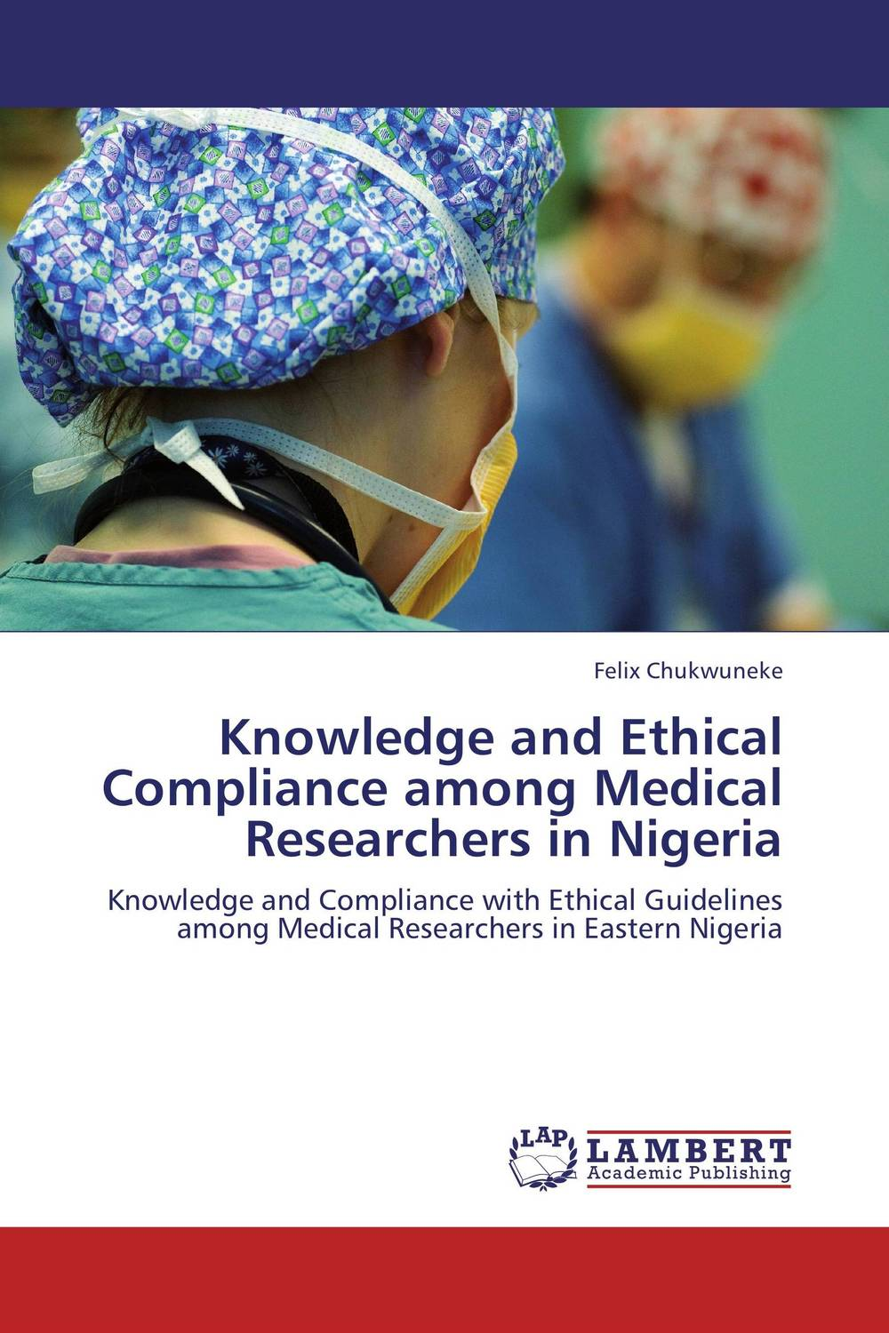 Knowledge and Ethical Compliance among Medical Researchers in Nigeria life style health and well being among teenagers
