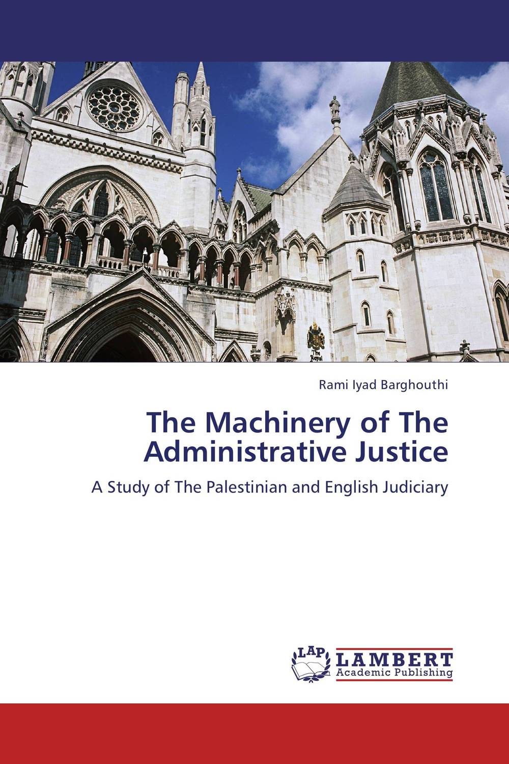 The Machinery of The Administrative Justice administrative justice in the 21st century