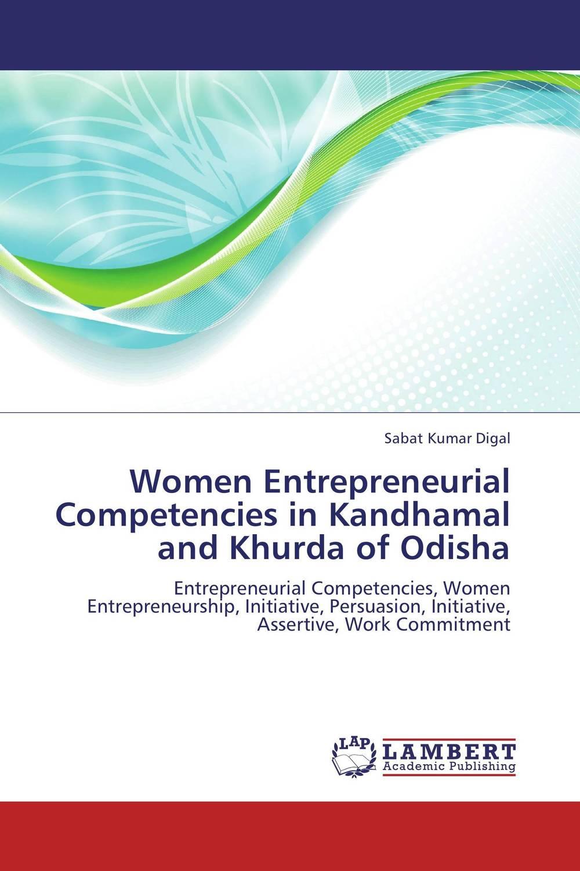 Women Entrepreneurial Competencies in Kandhamal and Khurda of Odisha zakayo kibet tallam and bernnard nassiuma entrepreneurial motivation an overview of graduation