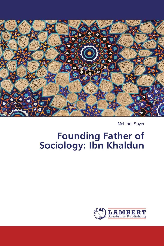 Founding Father of Sociology: Ibn Khaldun ken browne sociology for as aqa