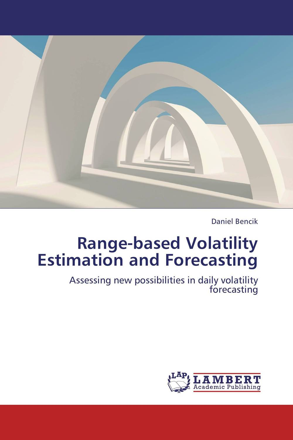 Range-based Volatility Estimation and Forecasting forecasting stock price volatility an indian perspective page 8