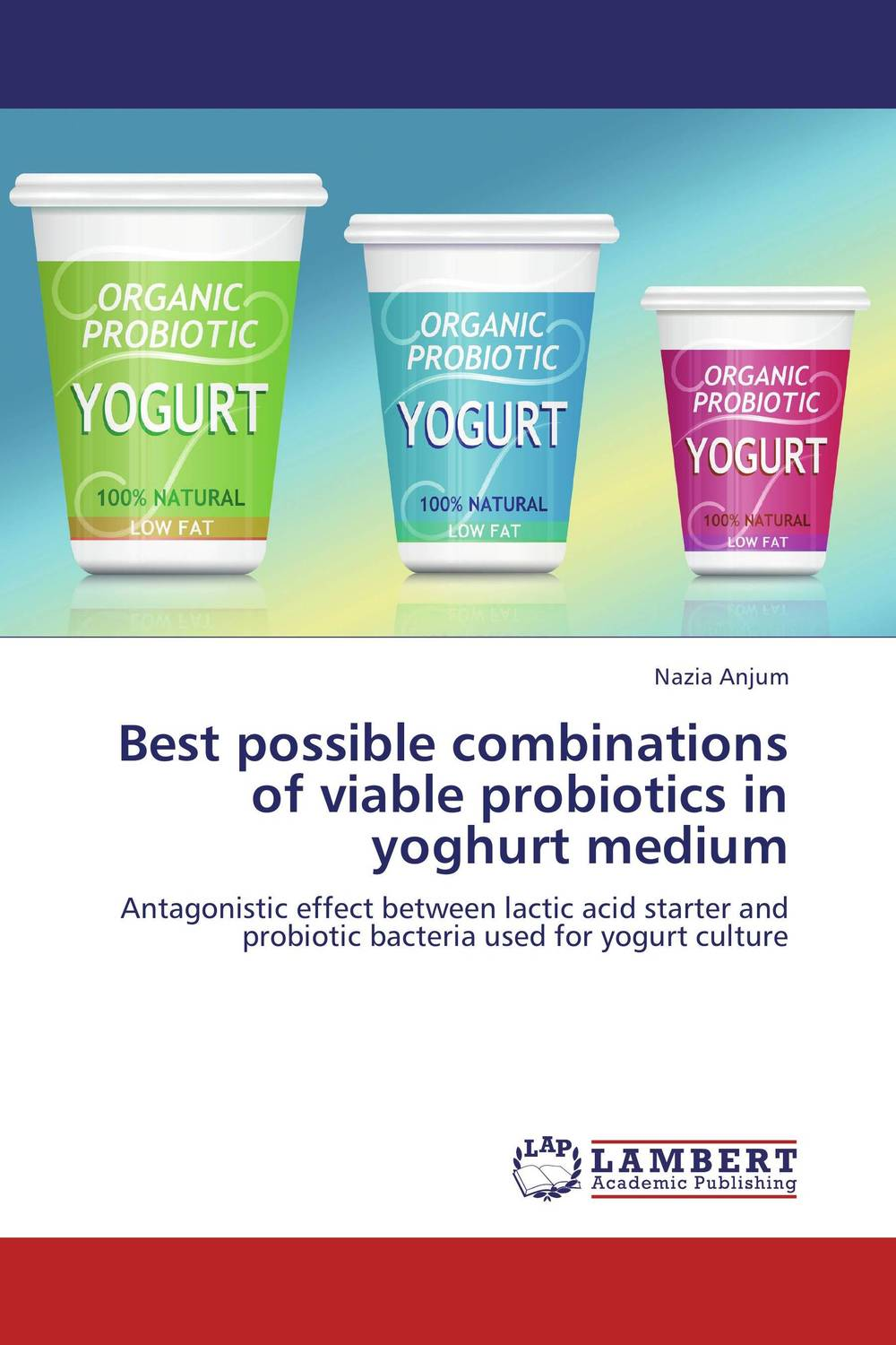 купить Best possible combinations of viable probiotics in yoghurt medium недорого
