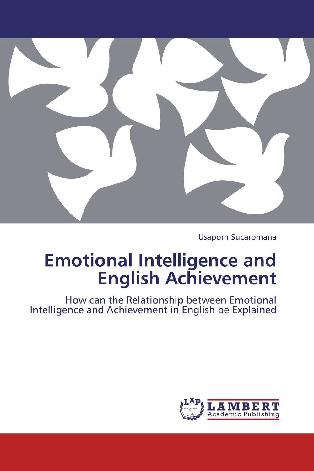 Emotional Intelligence and English Achievement diana giddon unequaled tips for building a successful career through emotional intelligence