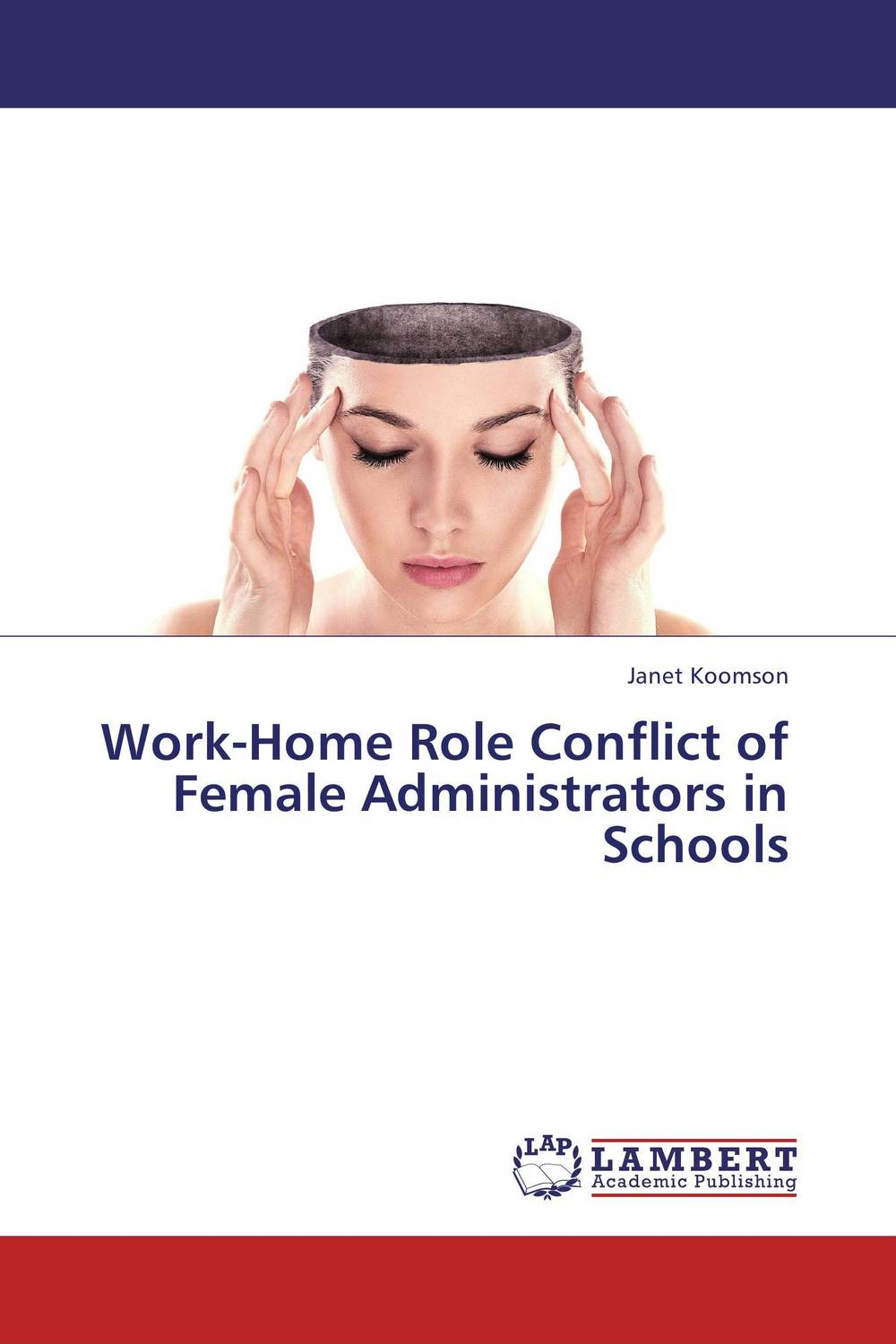 Work-Home Role Conflict of Female Administrators in Schools sadiq sagheer job stress role conflict work life balance impacts on sales personnel