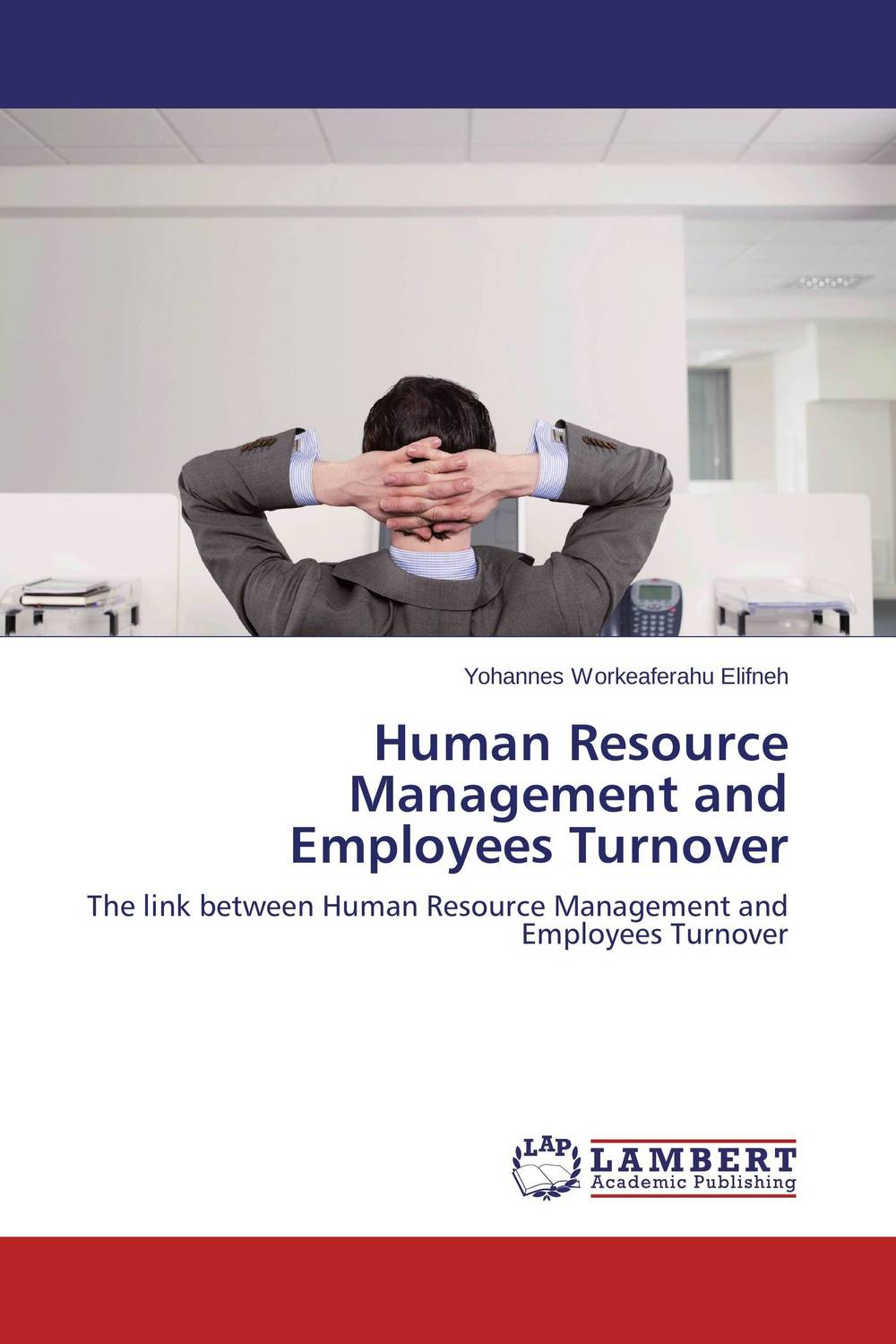 Human Resource Management and Employees Turnover applied practices in strategic human resource planning and management