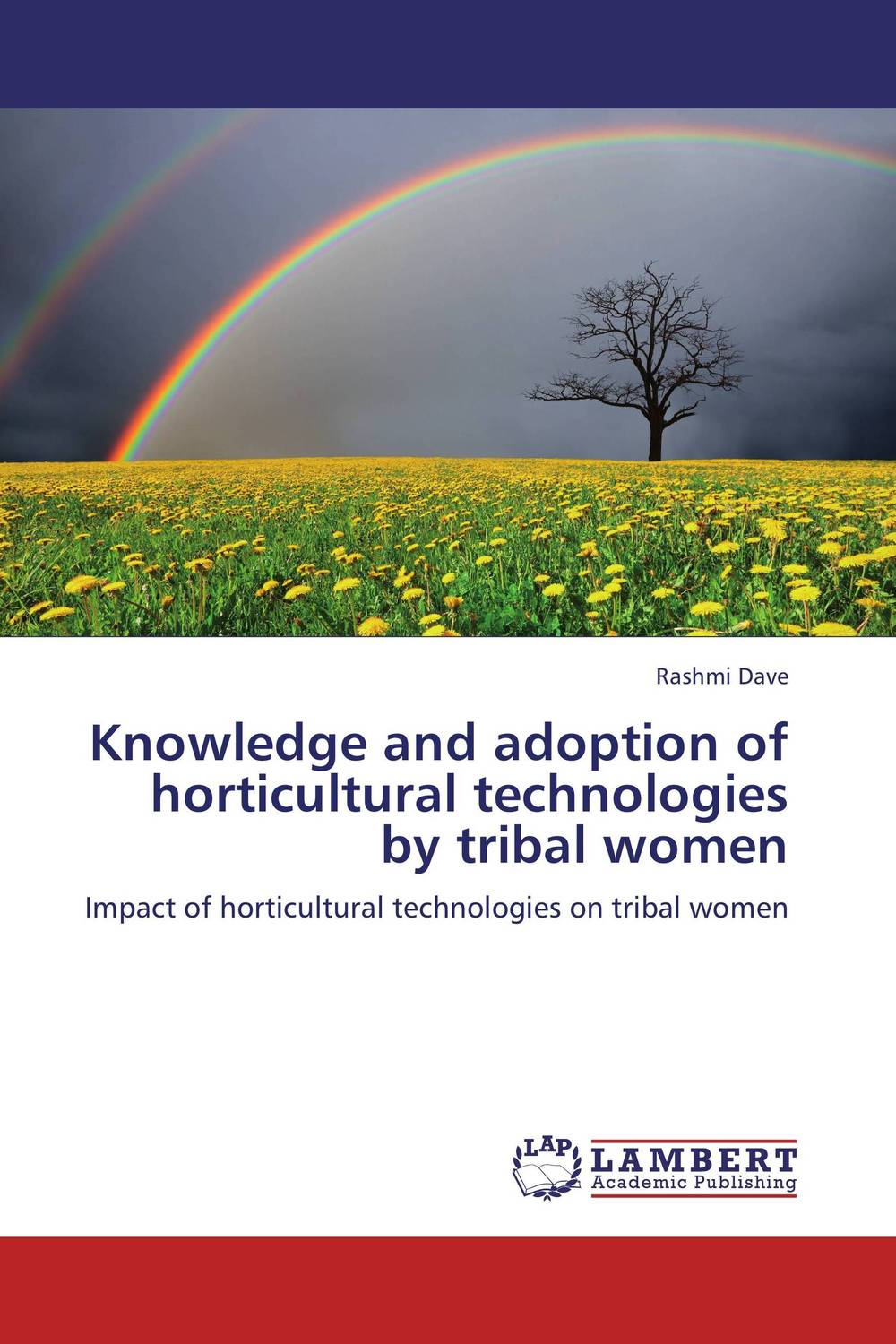 Knowledge and adoption of horticultural technologies by tribal women tribal malnutrition in india
