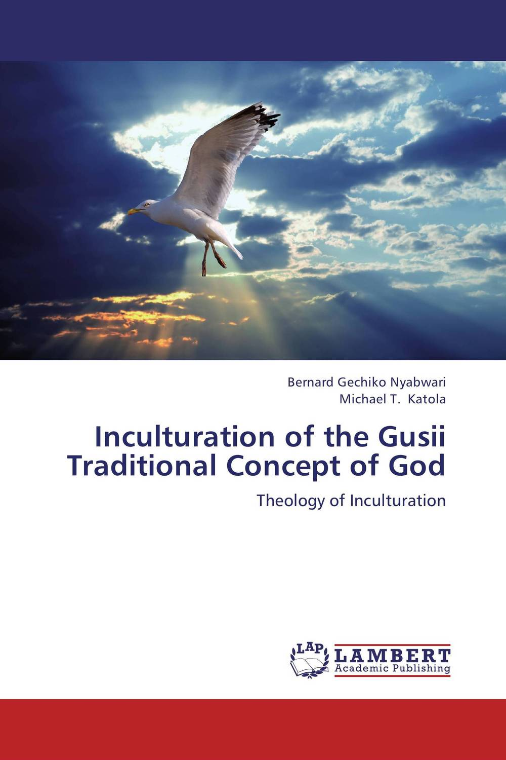 Inculturation of the Gusii Traditional Concept of God sola scriptura benedict xvi s theology of the word of god
