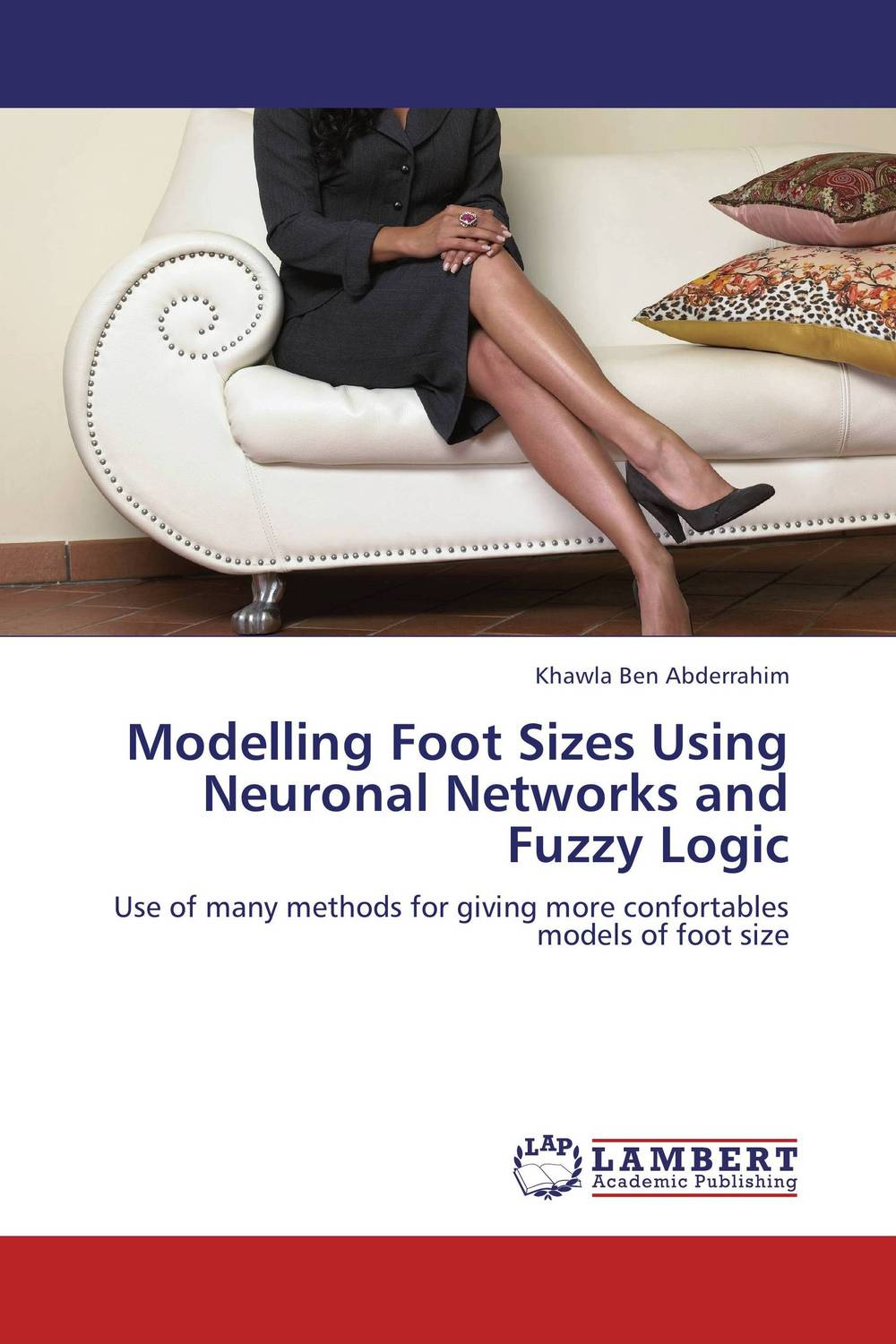 Modelling Foot Sizes Using Neuronal Networks and Fuzzy Logic practical global optimization computing methods in molecular modelling