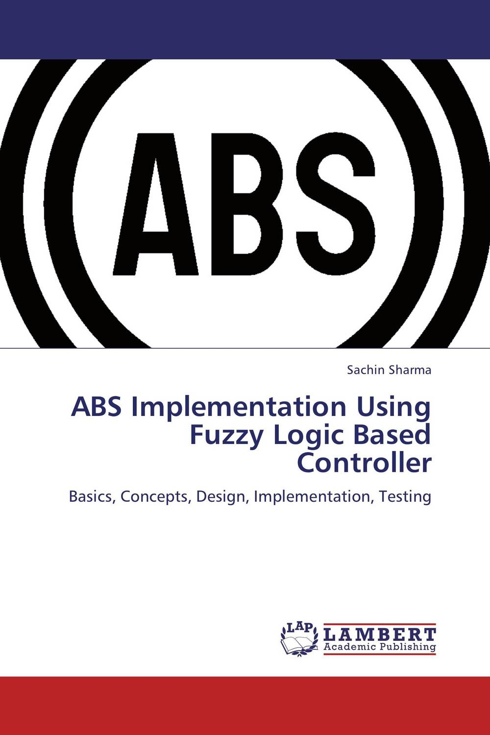 ABS Implementation Using Fuzzy Logic Based Controller fuzzy logic based information retrieval system