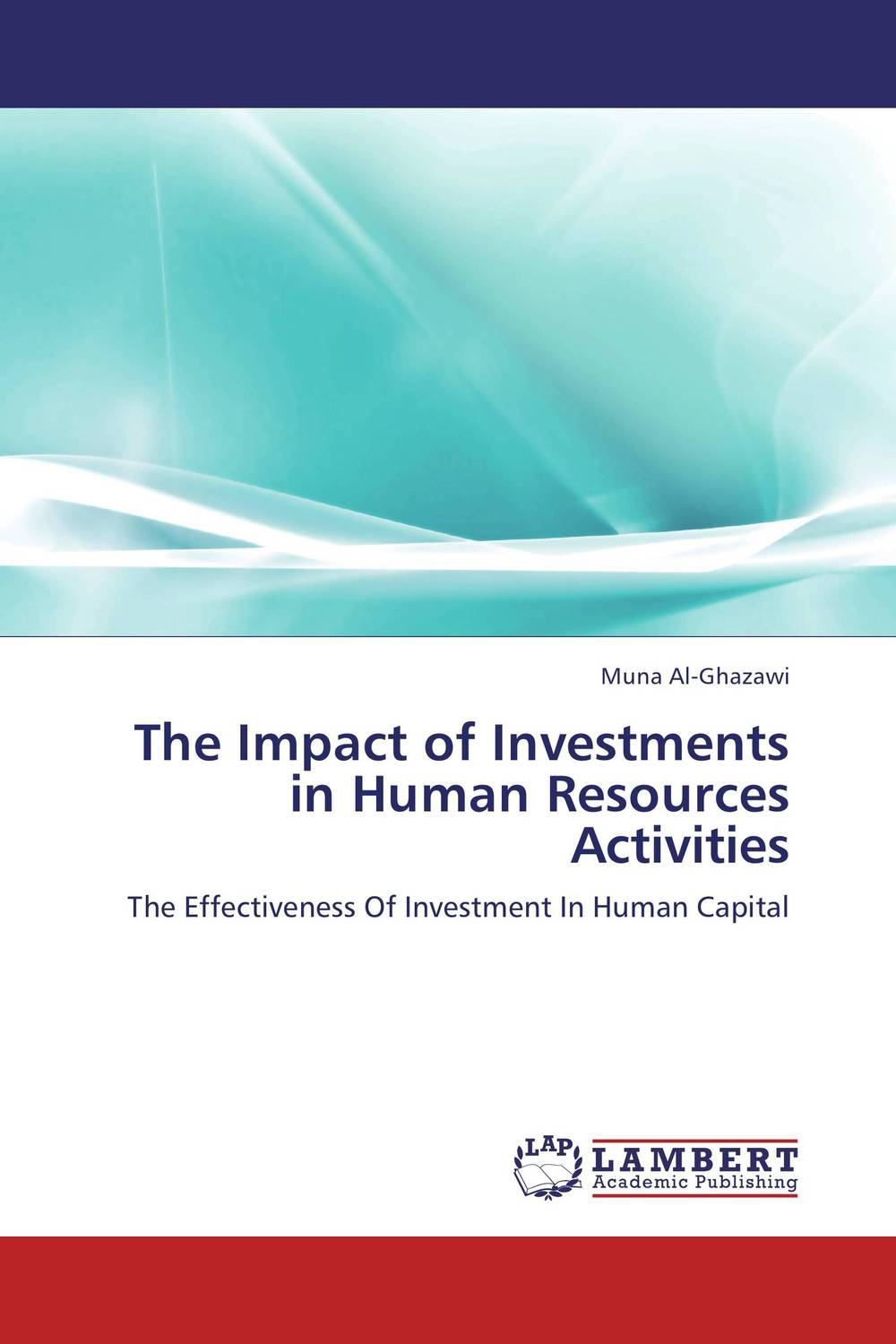 The Impact of Investments in Human Resources Activities gene pease developing human capital using analytics to plan and optimize your learning and development investments
