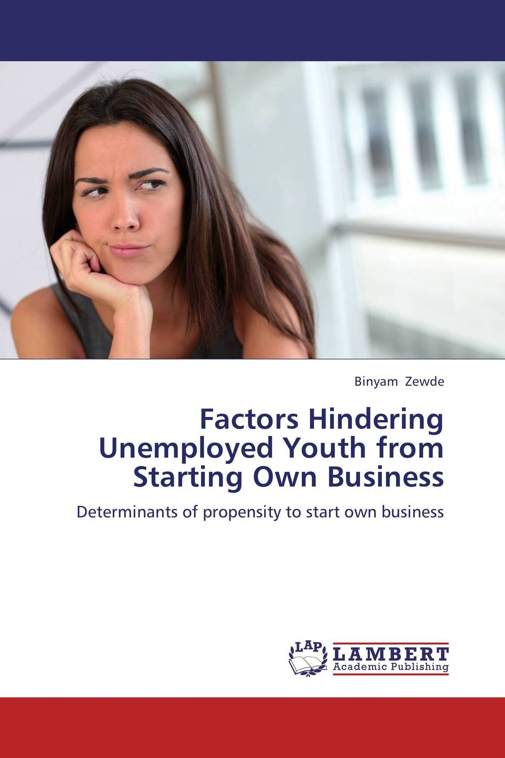 Factors Hindering Unemployed Youth from Starting Own Business