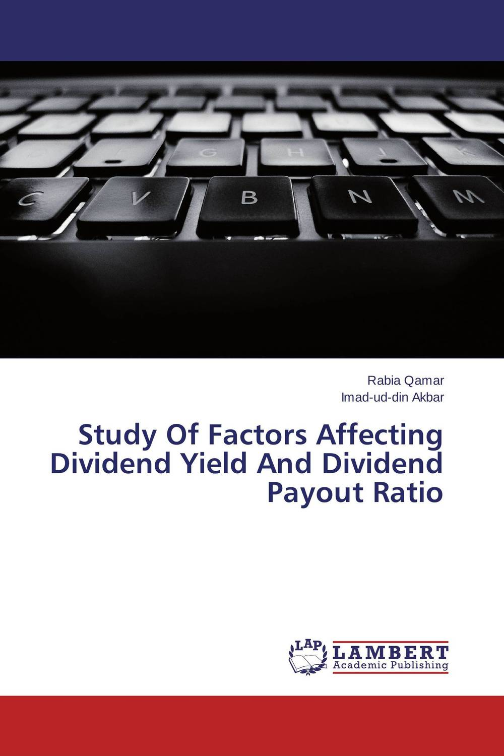 Study Of Factors Affecting Dividend Yield And Dividend Payout Ratio rabia qamar and imad ud din akbar study of factors affecting dividend yield and dividend payout ratio