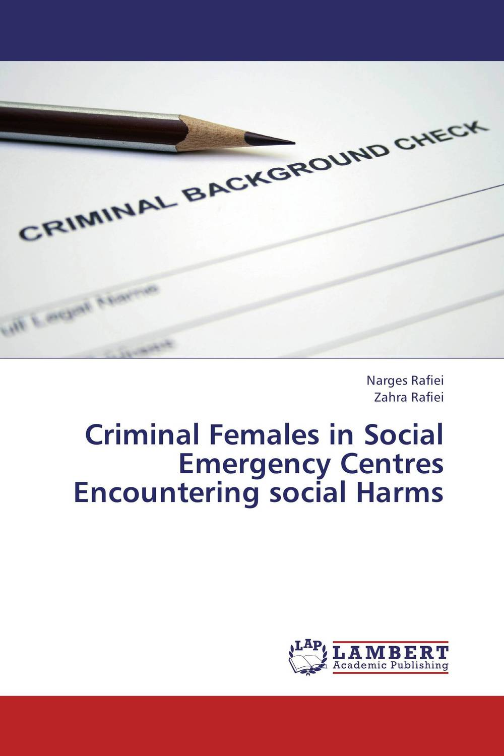 Criminal Females in Social Emergency Centres Encountering social Harms the role of legal feeling in the criminal legislation